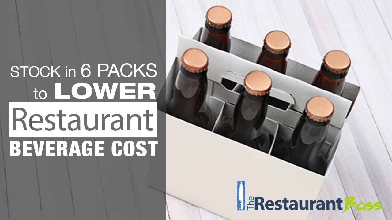 Stock in 6 Packs to Lower Restaurant Beverage Cost