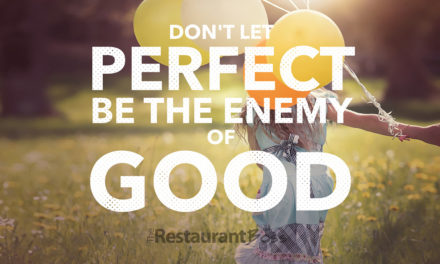 """Don't Let Perfect be the Enemy of Good"""