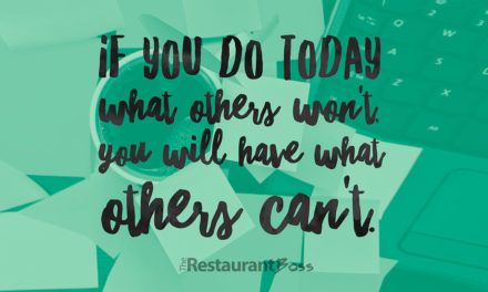 """If you do today what others won't, you will have what others can't."" – Unknown"