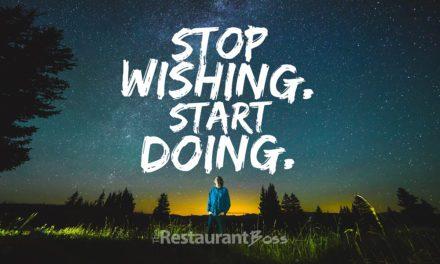 """""""Stop Wishing. Start Doing."""""""