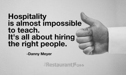 """Hospitality is almost impossible to teach. It's all about hiring the right people."" – Danny Meyer"