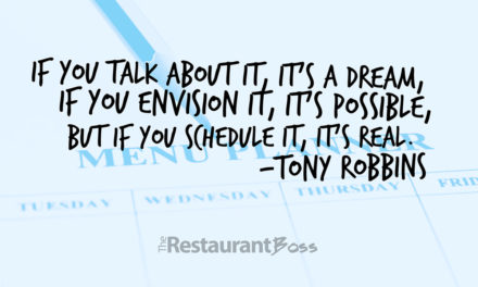 """If you talk about it, it's a dream, if you envision it, it's possible, but if you schedule it, it's real."" – Tony Robbins"