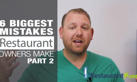 6 Biggest Restaurant Owner Mistakes – Part 2
