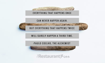 """Everything that happens once can never happen again. But everything that happens twice will surely happen a third time."" – Paulo Coelho"