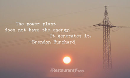 """The power plant does not have energy, it genernates it."" – Brendon Burchard"