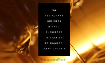 """The restaurant business is hard, therefore it's easier to succeed."" – Ryan Gromfin"