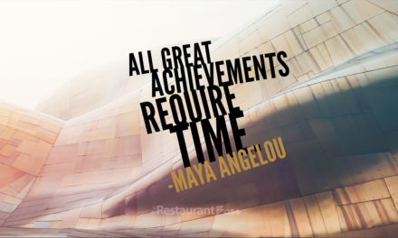 """All great achievements require time."" – Maya Angelou"