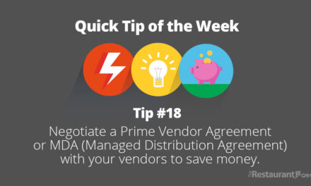 Quick Tip #18 – Negotiate a Prime Vendor Agreement or MDA (Managed Distribution Agreement) with your vendors to save money.