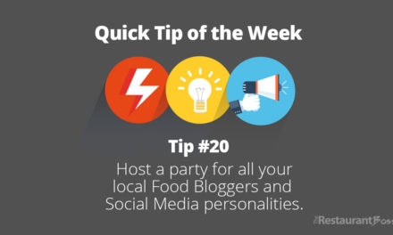 Quick Tip #20 – Host a party for all your local Food Bloggers and Social Media personalities.