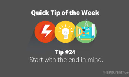 Quick Tip #24 – Start with the end in mind.