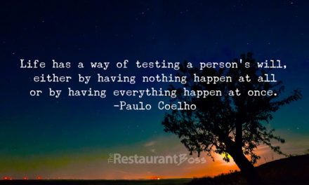 """Life has a way of testing a person's will, either by having nothing happen at all or by having everything happen at once."" –  Paulo Coelho"