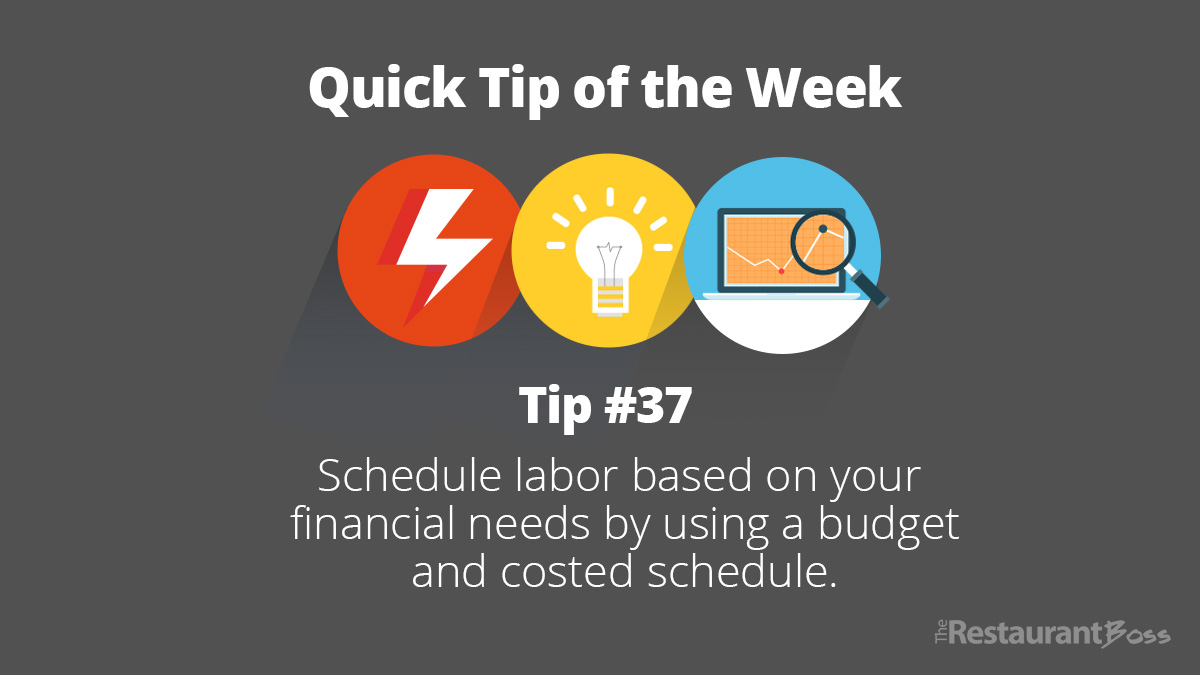 Quick Tip #37 : Schedule labor based on your financial needs using a budget and costed schedule.