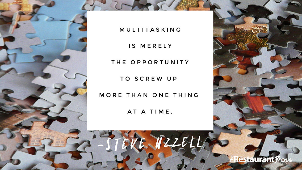 """Multitasking is merely the opportunity to screw up more than one thing at a time."" – Steve Uzzell"