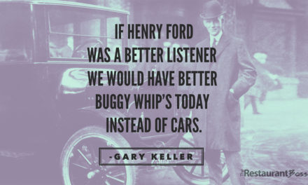 """If Henry Ford was a better listener we would have better Buggy whip's today instead of cars"" Gary Keller"