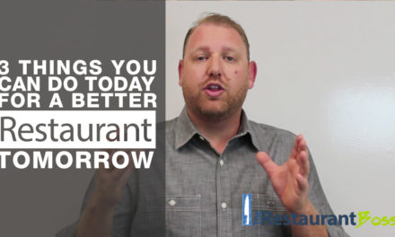 3 Things you can do Today for a Better Restaurant Tomorrow
