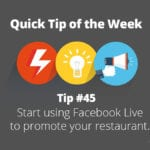 Start using Facebook Live to promote your restaurant.