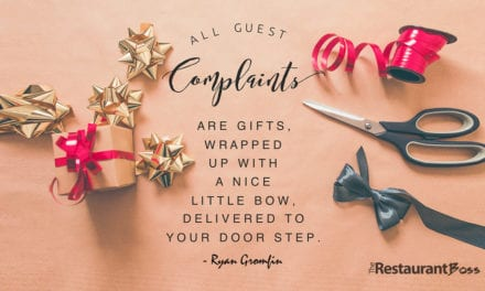 """All guests complaints are gifts, wrapped up with a nice little bow, delivered to your door step."" – Ryan Gromfin"