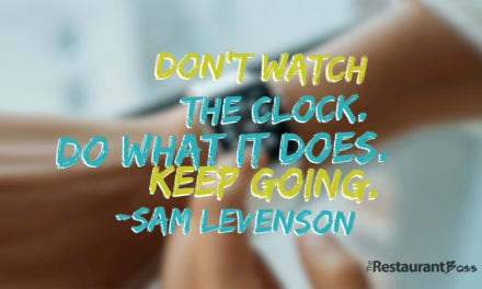 """Don't watch the clock; do what it does. Keep going."" – Sam Levenson"
