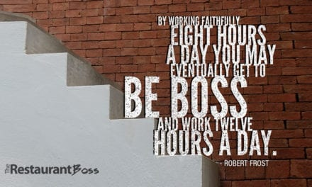 """By working faithfully eight hours a day you may eventually get to be boss and work twelve hours a day."" -Robert Frost"