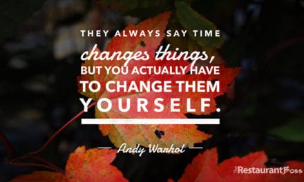 """They always say time changes things, but you actually have to change them yourself."" – Andy Warhol"