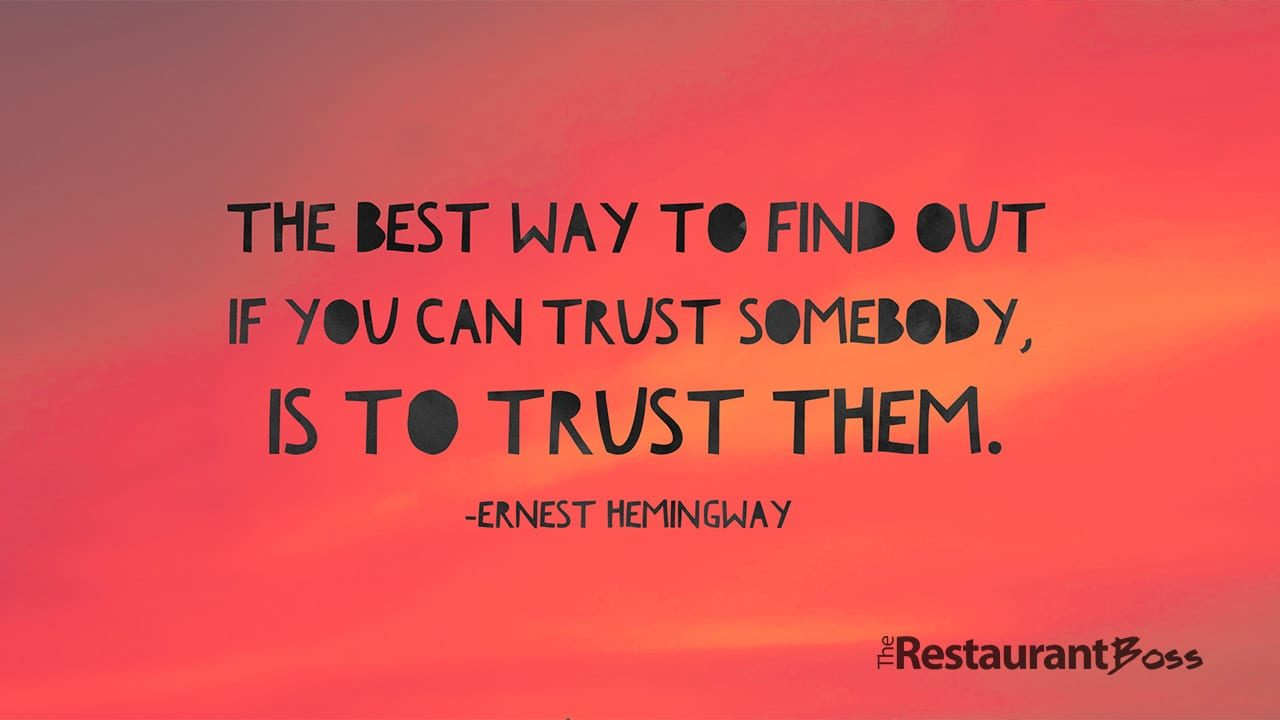 """The Best way to find out if you can trust somebody, is to trust them."" Ernest Hemingway"