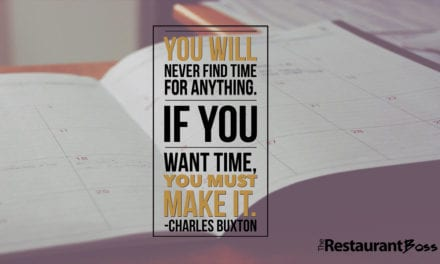 """You will never find time for anything. If you want time, you must make it."" – Charles Buxton"