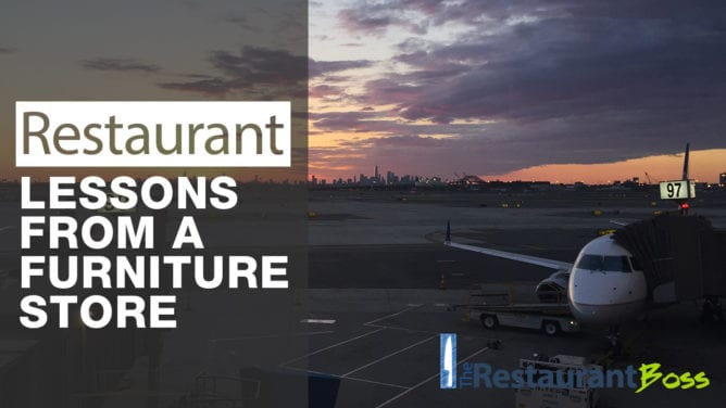 Restaurant Lessons from a Furniture Store