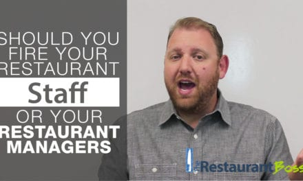 Should you Fire your Restaurant Staff or your Restaurant Managers