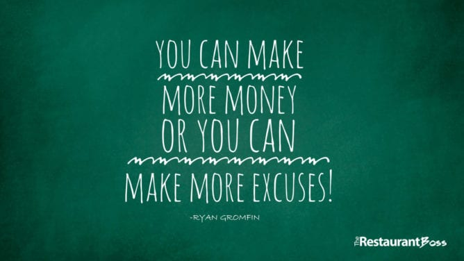 """You can Make More Money or you can make more excuses!"" – Ryan Gromfin"