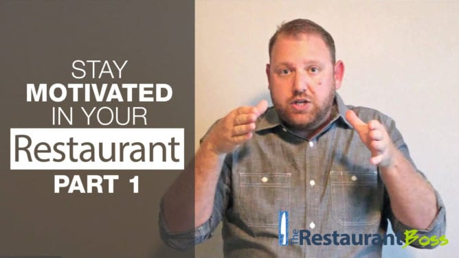 Stay Motivated in Your Restaurant Part 1