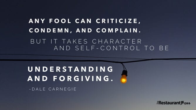 """Any fool can criticize, condemn, and complain but it takes character and self-control to be understanding and forgiving."" – Dale Carnegie"