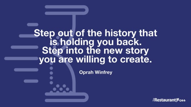 """""""Step out of the history that is holding you back. Step into the new story you are willing to create."""" – Oprah Winfrey"""