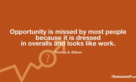 """Opportunity is missed by most people because it is dressed in overalls and looks like work."" – Thomas A. Edison"