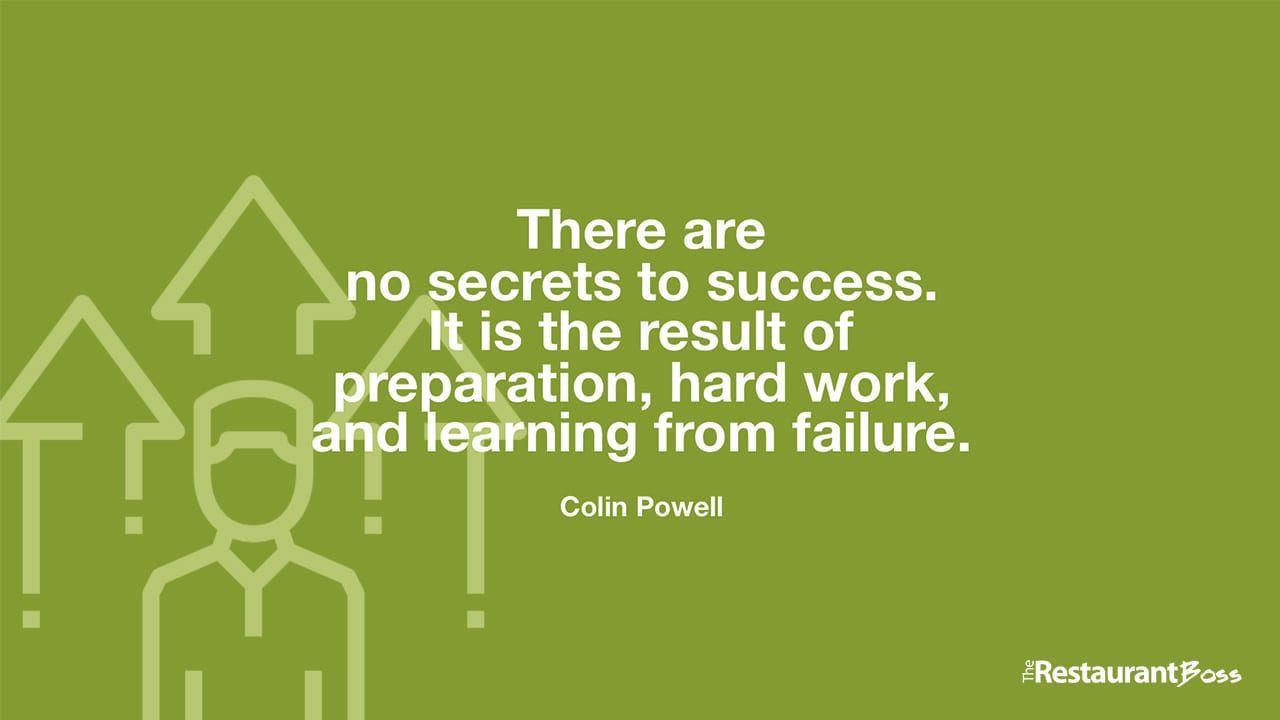 """""""There are no secrets to success. It is the result of preparation, hard work, and learning from failure."""" – Colin Powell"""