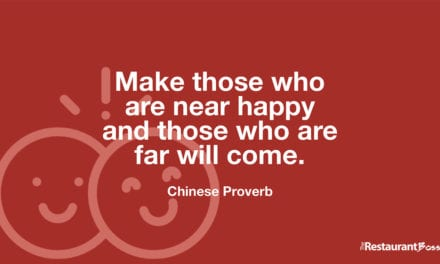 """""""Make those who are near happy and those who are far will come."""" – Chinese Proverb"""